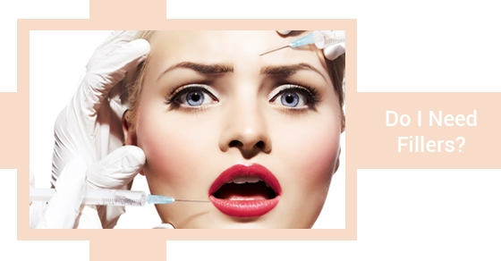 Do I need fillers - Fairview laser clinic